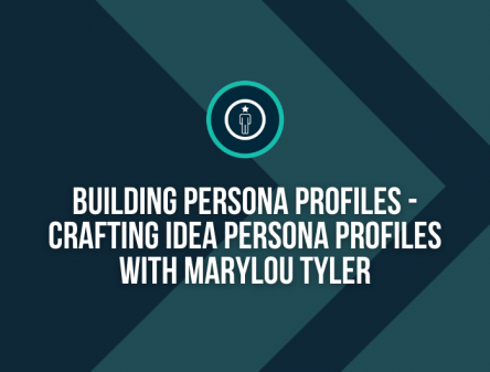 Building Persona Profiles with Marylou Tyler